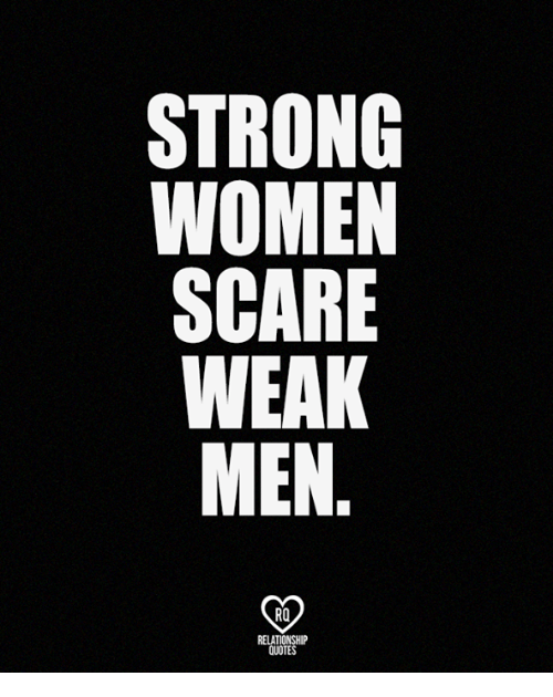 strong-women-scare-weak-men-ro-relationship-quotes-21876011.png