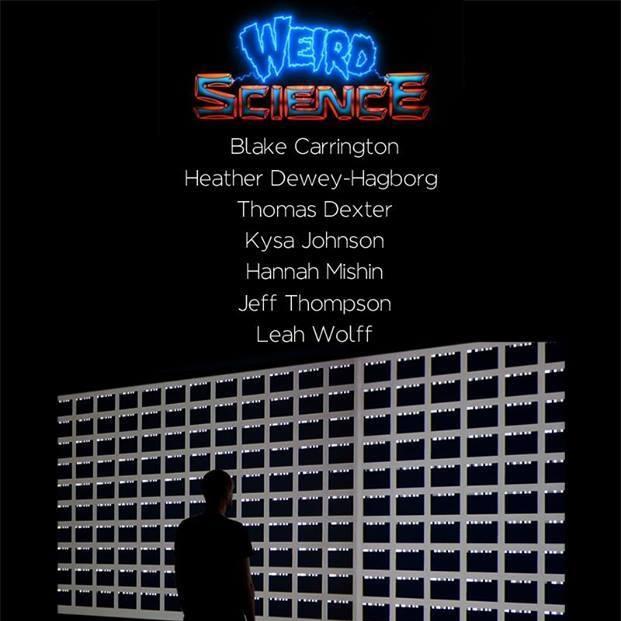 WEIRD SCIENCE,  2014