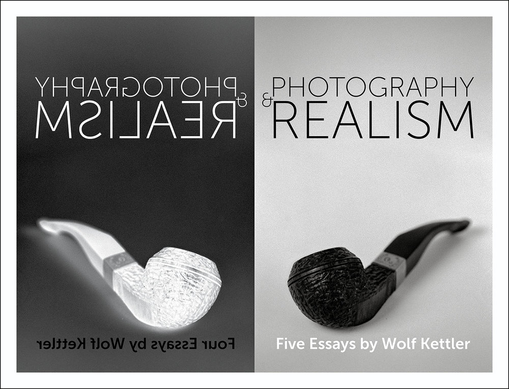 Photography & Realism - Five Essays by Wolf Kettler