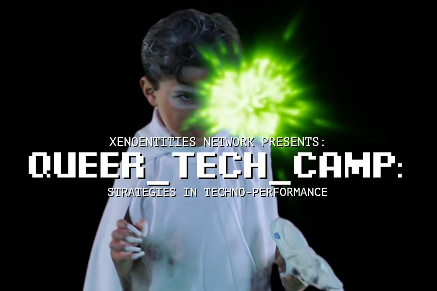 queer_tech_camp: Strategies in Techno-performance