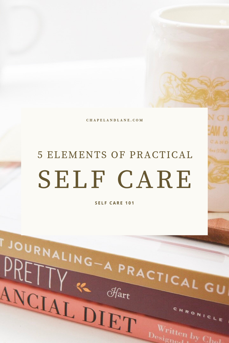 Self Care 101_ 5 Elements of Practical Self Care.png