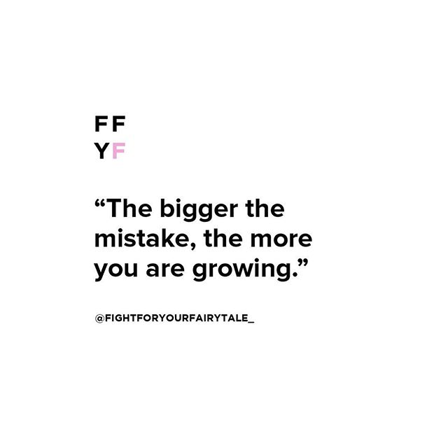 Try. Try again. Fail. Fail forward. Learn. Grow. Keep trying. Succeed. Teach #FightForYourFairytale