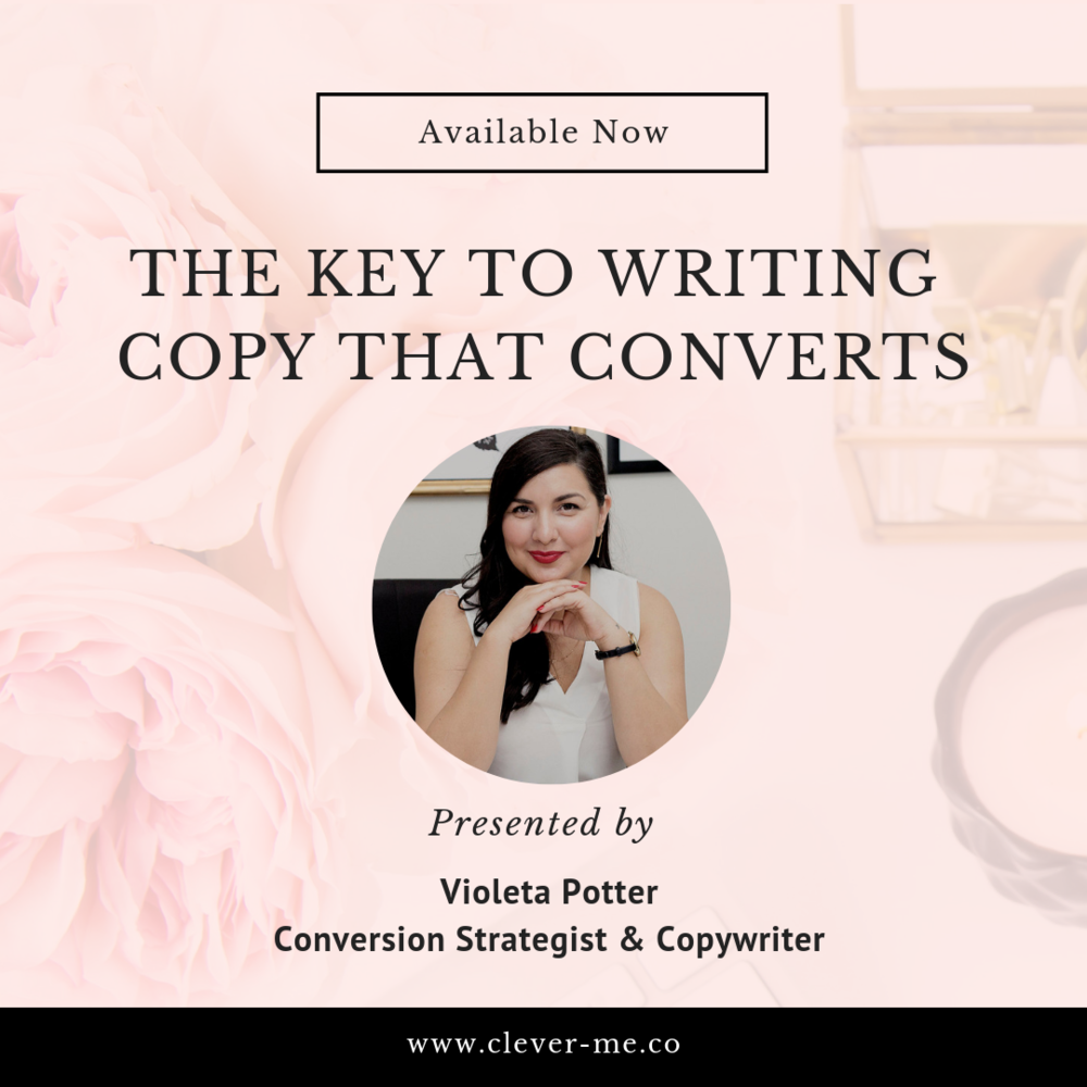 new training video - Learn how to create copy that entices your ideal customer and leads to sales. Presented by Violeta Potter, conversion strategist and copywriter. Watch video.