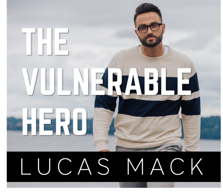 The Vulnerable Hero Lucas Mack