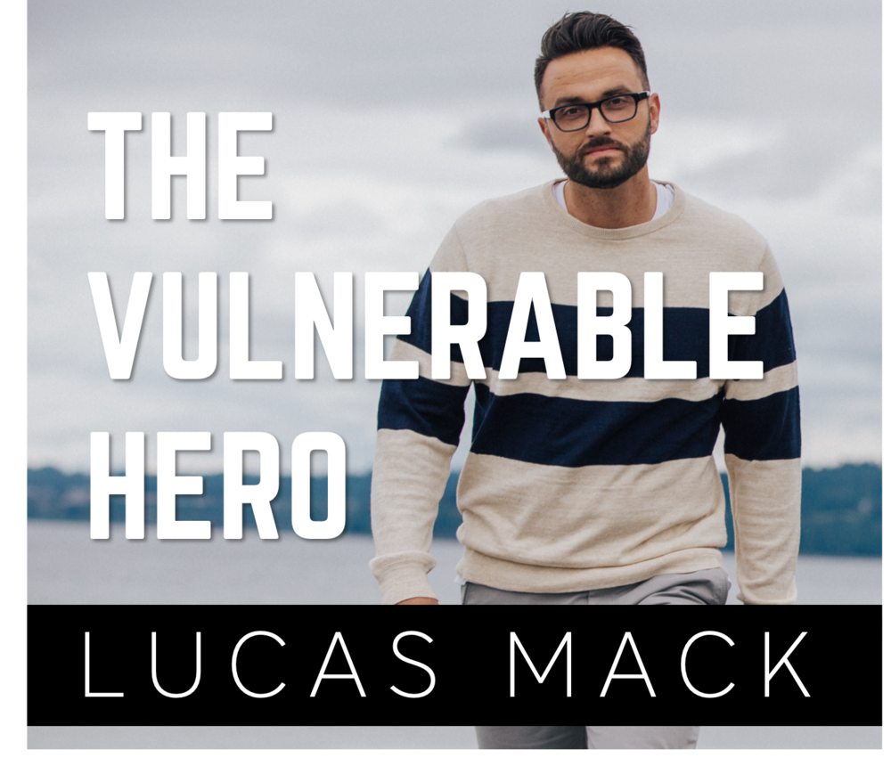 Lucas Mack The Vulnerable Hero