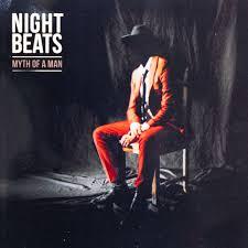 Myth of a Man. - Night Beats.