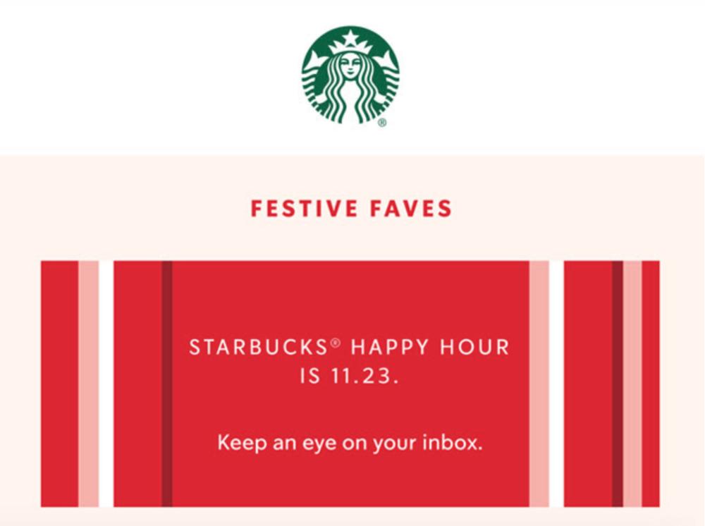 Black Friday teaser newsletter from Starbucks. Received 11/21/18.