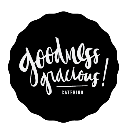 Goodness Gracious! Private Chef and Catering