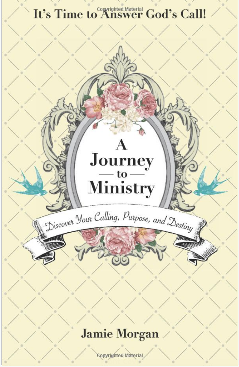 A Journey to Ministry: Discover Your Call, Purpose, and Destiny