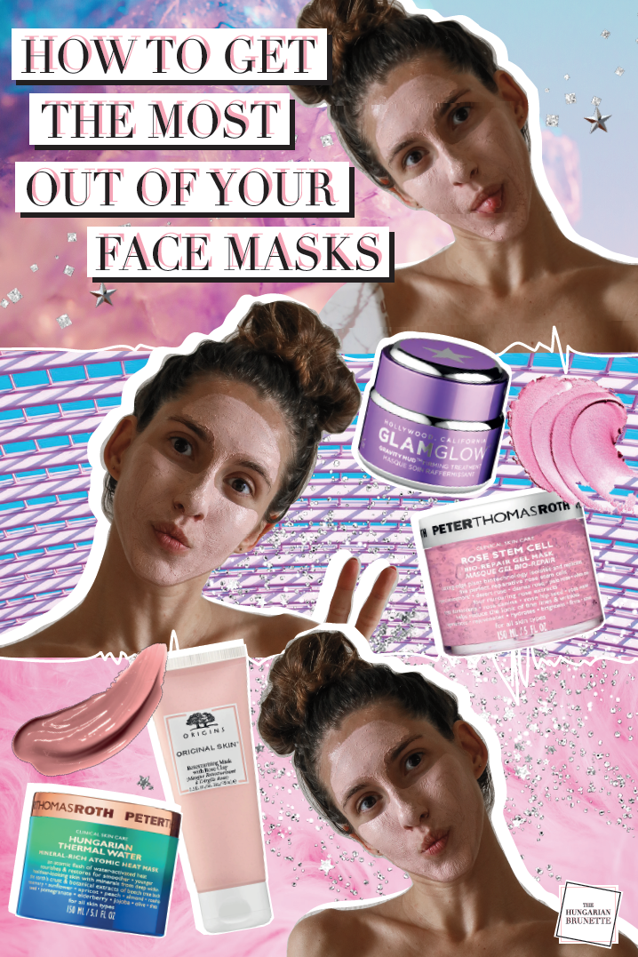 The Hungarian Brunette - How to get the most out of your face masks