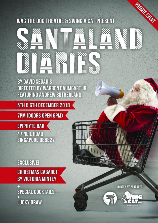 Wag The Dog Theatre & Swing A Cat production of Santaland Diaries by David Sedaris opened on 5th December 2018 at Epiphyte Bar, Singapore.
