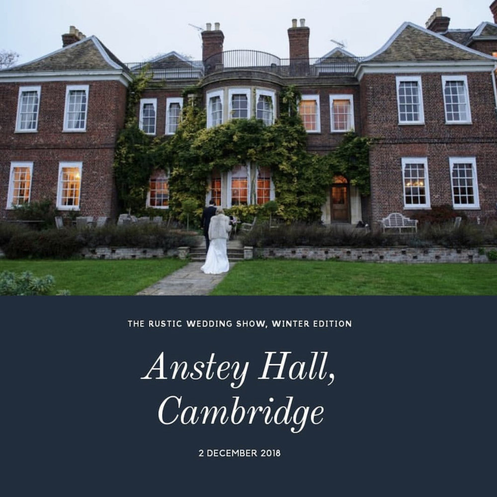 THE RUSTIC WEDDING SHOW - Sunday 2nd December 2018Winter Edition at Anstey Hall, Cambridge.More Details