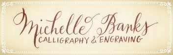 Michelle Banks Calligraphy and Engraving