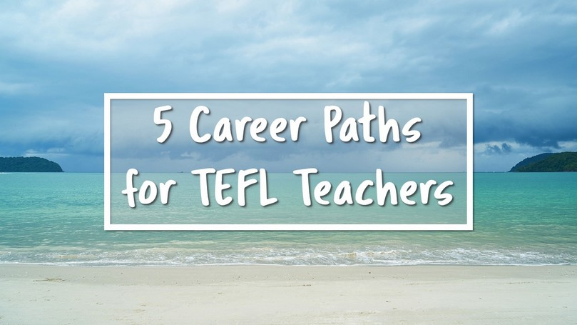 5-Career-Paths-for-TEFL-Teachers.jpg