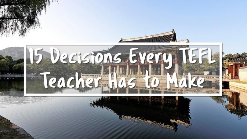 15-Decisions-Every-TEFL-Teacher.jpg