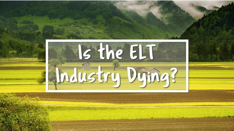 ELT Industry Dying.JPG