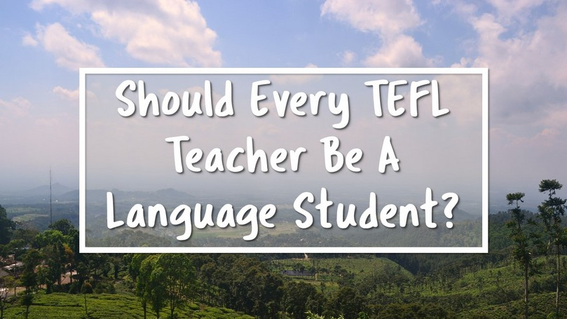 TEFL Teachers as Language Students.JPG