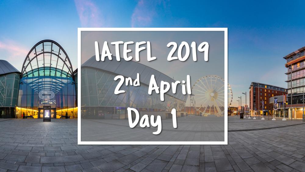IATEFL 2019 Day 1 v2.png