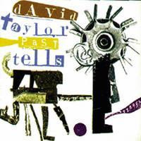 David Taylor Past Tells