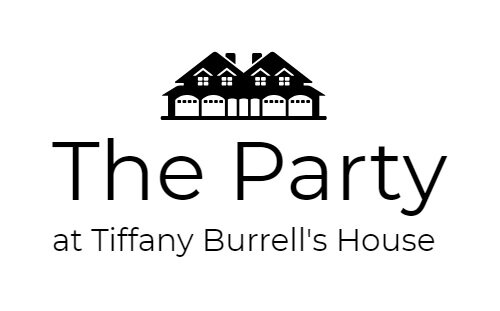The Party at Tiffany Burrell's House