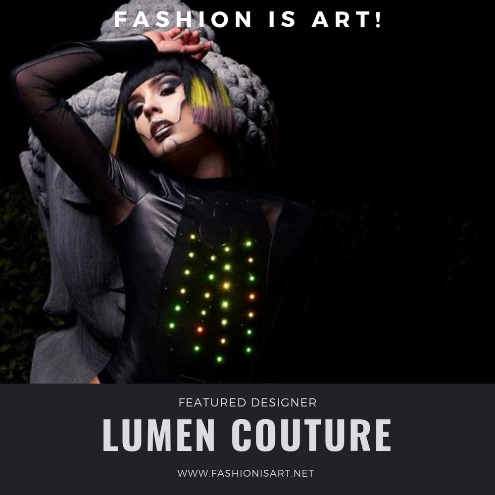 Lumen Couture - The Future Looks Fabulous! Lumen Couture provides high-end fashion technology dresses for everyday wear, special events, and performers. Each garment is designed by seasoned FashionTech designer Chelsea Klukas, who is the co-founder of the internationally-acclaimed fashion technology organization MakeFashion. With MakeFashion, Klukas has produced 6 years of runway fashion shows over the world and has produced of over 100 fashiontech garments. MakeFashion also contributes to introducing young girls to STEM through hands-on education in creating wearable tech fashion.Website: www.lumencouture.comFacebook: @lumencoutureInstagram: @lumencouture