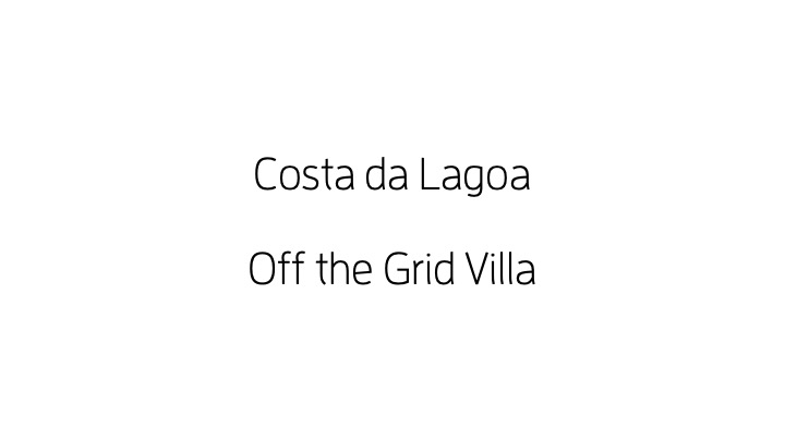 Costa da Lagoa off the grid Villa