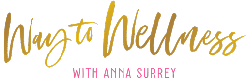 Way to Wellness with Anna Surrey