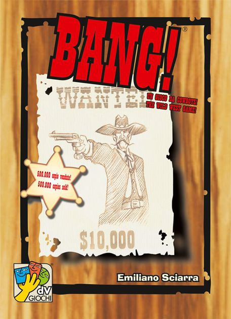 Bang! - Challenge your friends to a showdown in the Wild West.3-6 players