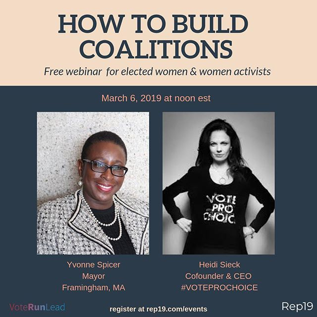 We can't wait to hear from these two amazing women — Framingham Mayor Yvonne Spicer and #Voteprochoice cofounder & CEO Heidi Sieck — during our first webinar on March 6 at noon est! Sign up today and learn how to build coalitions. Register here —  Rep19.com/events (link in bio) #feminist #feministfriday #womenwholead @voterunlead