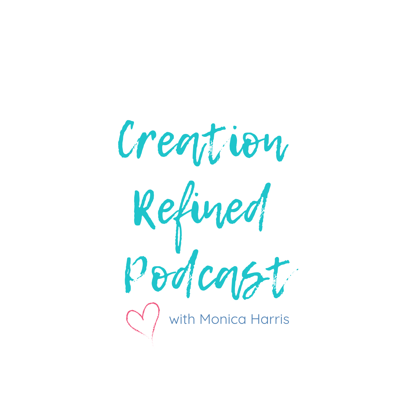 Creation Refined Podcast