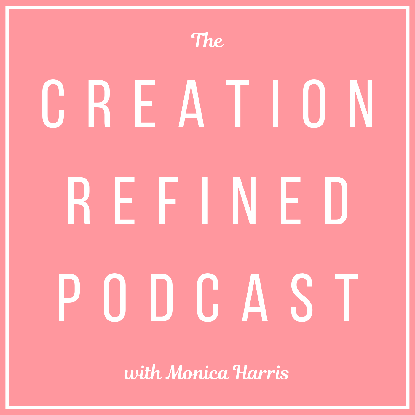 The Creation Refined Podcast