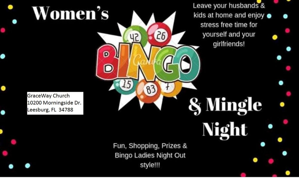 Women's Bingo & Mingle - Leave your husband and kids at home and have a stress free time for yourself and your girlfriends!Friday, February 22, 6-8:30Check out Parents Night Out for a safe, worry free, fun, place for your kids.