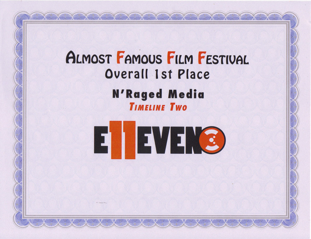 1st Place Film - Almost Famous Film Festival - Best Director Adolpho Navarro/Best Script/Best Actress