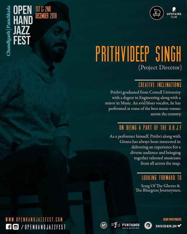 Meet the Team.  Name: Prithvideep Singh - Project Director  Creative inclinations: Prithvi graduated from Cornell University with a degree in Engineering along with a minor in Music. An avid blues vocalist, he has performed at some of the best music venues across the country.  On being a part of the Open Hand Jazz Fest: As a performer himself, Prithvi along with Gitana has always been interested in delivering an experience for a diverse audience and bringing together talented musicians from all across the map.  Looking forward to: Song Of The Ghetto + The Bluegrass Journeymen. . . . #openhandjazzfest #internationaljazzfestival #jazzfest #jazzfestival #jazzmusic #jazznight #jazzfestindia #punjab #jazzlover #jazzmusician #chandigarhdiaries #lifestyleguide #supportyourlocal #chandigarhblogger #crazyweekends #chandigarh #panchkula #chandigarhians #mohali #jazzconcert #livemusic #livejazz #jazzfest2018