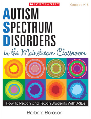 Autism Spectrum Disorders in the Mainstream Classroom- How to Reach and Teach Students With ASDs.jpg