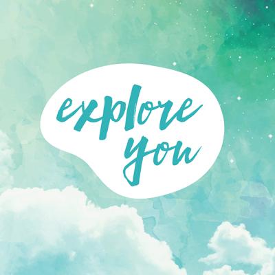 Explore You