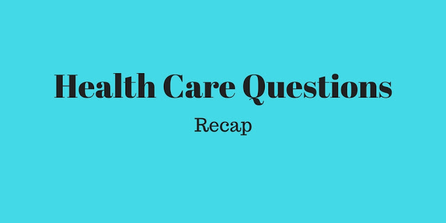 Health Care Questions: Recap