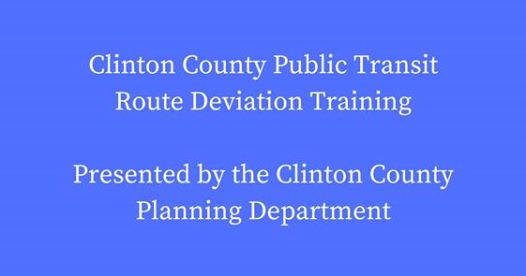 Clinton County Public Transit Route Deviation Training - Presented by the Clinton County Planning Department