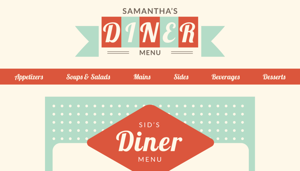 Diner Menu Page - This was made to demonstrate my ability to build an effective one-page layout. I designed all the content, and built the web page.check it out!
