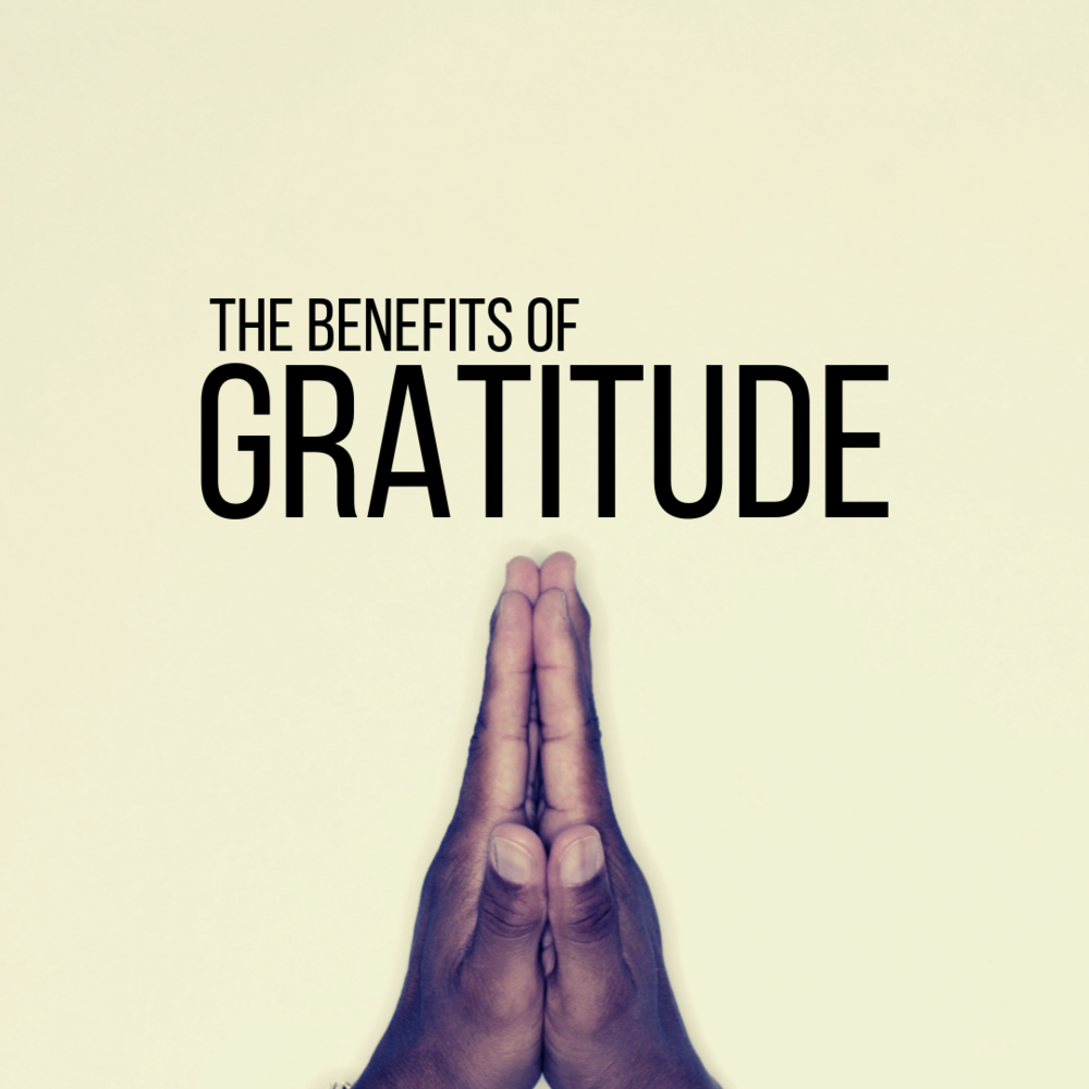 The Benefits Of Gratitude