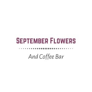 September Flowers and Coffee Shop