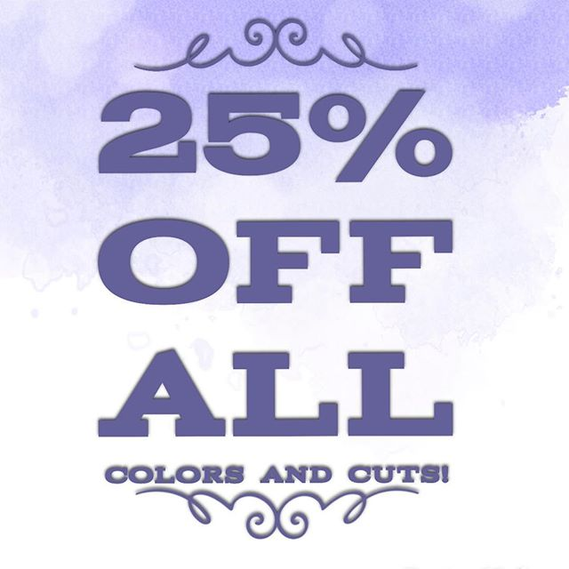 Morgan and Sydni are excited to announce their doing 25% off all colors and cuts until July 31st!  Must mention this ad to receive discount!