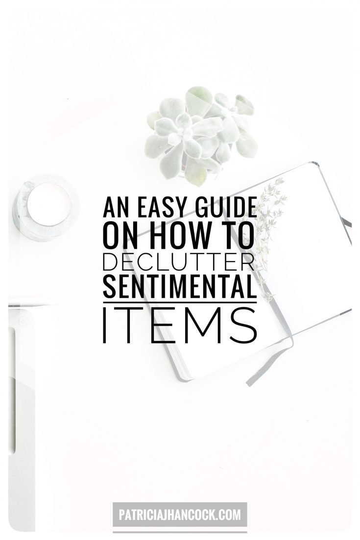 Easy and actionable steps to take to declutter and part with sentimental items. minimalism | organization | decluttering | how to | beginner's guide | easy