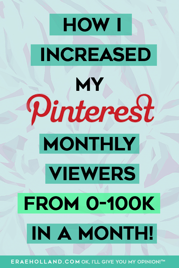 14b6696a263 How I Grew My Pinterest Monthly Viewers From 3k to Over 100k in a Month!