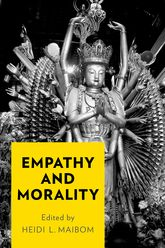 Must we empathize to be moral? - Read 11 different suggestions about the role of empathy in morality