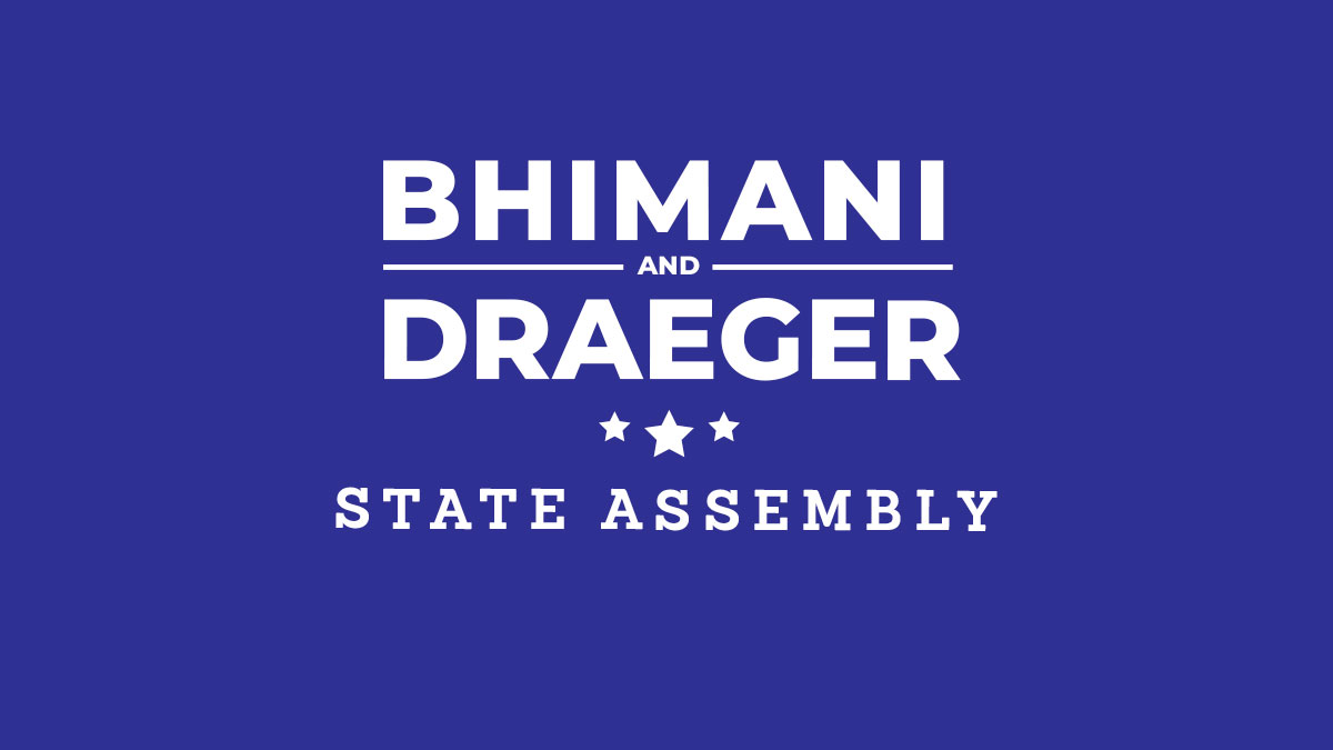 Bhimani & Draeger for State Assembly