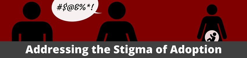 Addressing the Stigma of Adoption -
