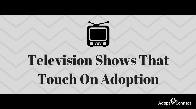 Television Shows That Touch On Adoption -