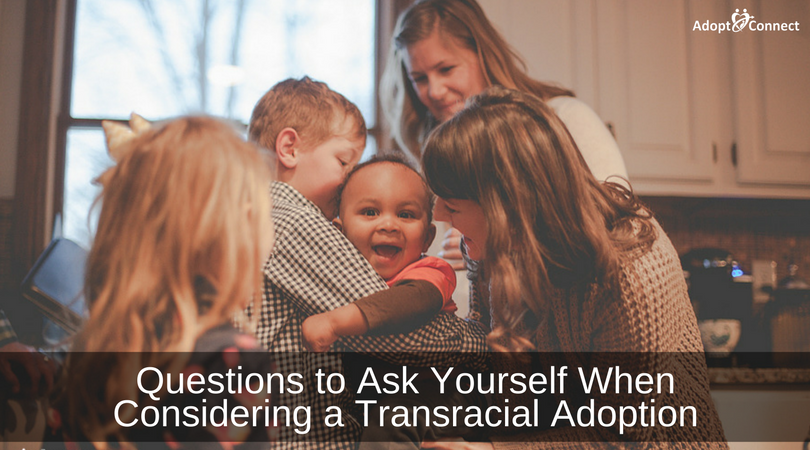 Questions to Ask Yourself When Considering a Transracial Adoption -