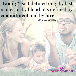 """#5 - """"Family"""" isn't defined only by last names or by blood; it's defined by commitment and by love. – Dave Willis"""